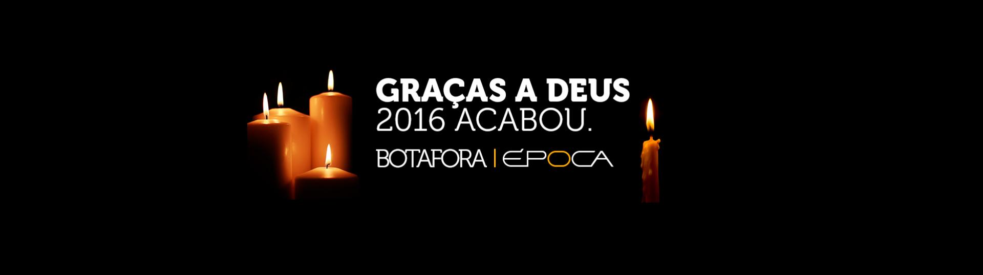 Bota Fora Época 2016
